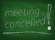 All Meetings Cancelled Until Further Notice.
